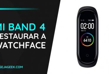 Restaurar a Watchface original da Mi Band 4