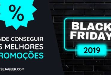 Onde aproveitar a Black Friday 2019