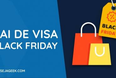 Vai de Visa na Black Friday