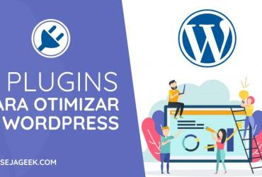3 Plugins para Otimizar o WordPress