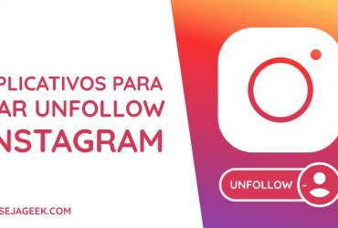 Apps para dar Unfollow no Instagram